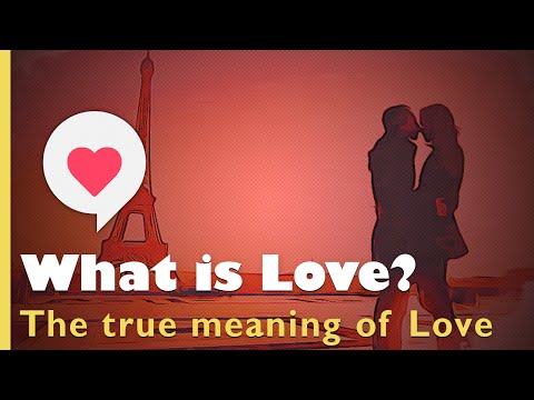 Love Quotes: What is Love, the true meaning of Love