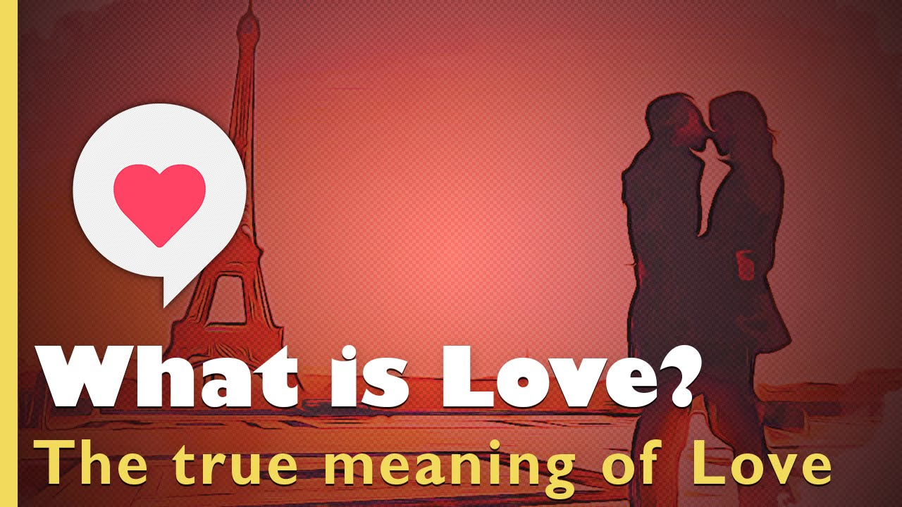 Love Quotes: What is Love, the true meaning of Love - YouTube