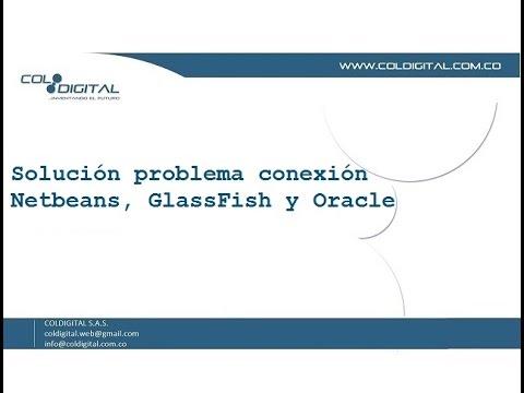 Solucion Problema Conexion Netbeans, Glassfish Y Oracle