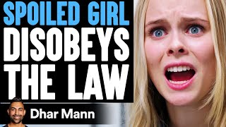 Spoiled Girl DISOBEYS The LAW, She Instantly Regrets It | Dhar Mann