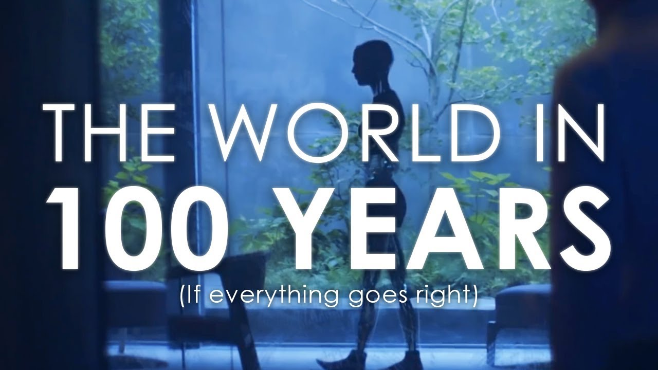 what the world will be like in 100 years