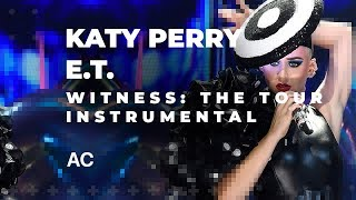 Download Katy Perry — E.T. (Witness: The Tour Instrumental) MP3 song and Music Video