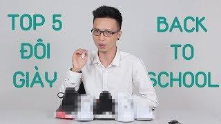 Top 5 Đôi Giày Back To School 2018