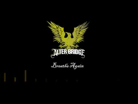 Alter Bridge - Breathe Again With Lyrics