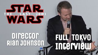Star Wars: The Last Jedi Director Rian Johnson Full Tokyo Interview
