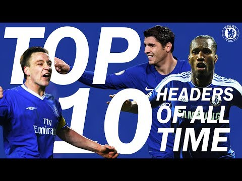 Chelsea Top 10 | Greatest Headers In A Chelsea Shirt