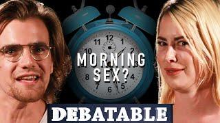 Morning Sex Vs. Night Sex • Debatable
