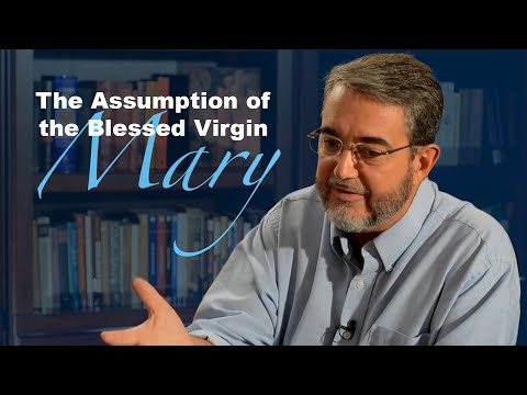 Scott Hahn on the Assumption of the Blessed Virgin Mary