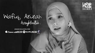 ASTAGHFIRULLAH - WAFIQ AZIZAH ( Official Music Video )