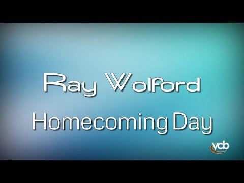Ray Wolford - Homecoming Day