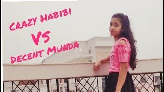 Crazy Habibi vs Decent Munda | Dance | #Gururandhawa #Sunnyleone #Diljitdosanjh | Dance choreography