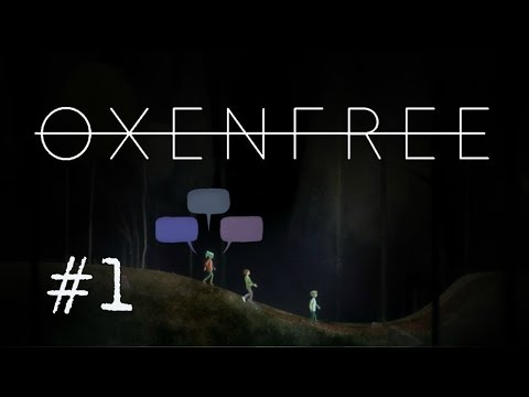 Oxenfree 1 -  Clarissa, why you gotta be like that?