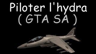 [Tuto FR] GTA : SA    Apprendre à piloter l'hydra ( Avion de chasse )