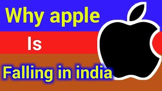 why apple failed in india