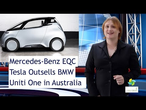 ecoTEC 63: Mercedes-Benz EQC, Telsa Outsells BMW, Uniti One in Australia
