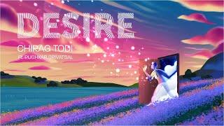 Gambar cover Desire - Chirag Todi (feat. Pushkar Srivatsal & Tanya Nambiar)