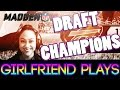 Can She Clutch This Win?! (Draft Champions) - Girlfriend Plays Madden 16