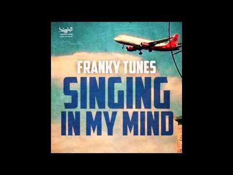 Franky Tunes -- Singing In My Mind (Original Mix)