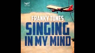 Franky Tunes -- Singing In My Mind (Original Mix)