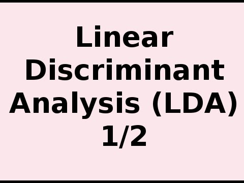 How Linear Discriminant Analysis (LDA) Classifier Works 1/2