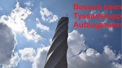 Rainer's Ausflugtipp --- Besuch beim Thyssenkrupp Aufzugsturm in Rottweil ---