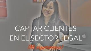 Truco Para Captar Clientes en el Sector Legal Sin Miedo Ni Estrés - Donna Alcala
