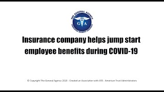 Insurance company helps jump start employee benefits during COVID-19
