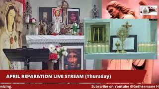 APRIL REPARATION PRAYERS: Thursday Live Stream