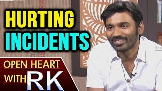 Actor Dhanush About Hurting Incidents | Open He...