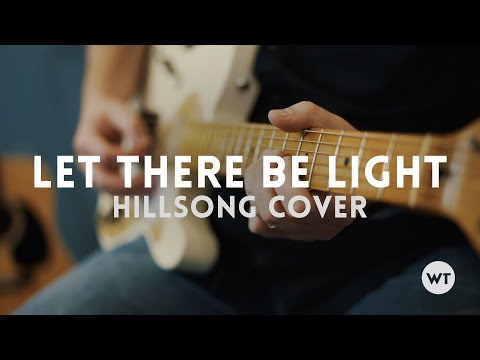 Let There Be Light - Hillsong cover w/ chords