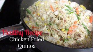 Healthy Recipe - Chicken Fried Quinoa