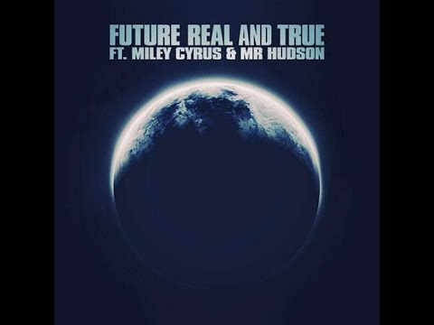 Future - Real & True ft. Miley Cyrus (Lyrics On Screen)