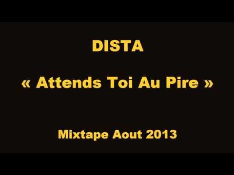 Dista ft. FK - Attends Toi Au Pire