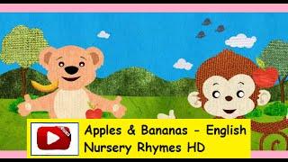 Apples & Bananas - English Nursery Rhymes HD