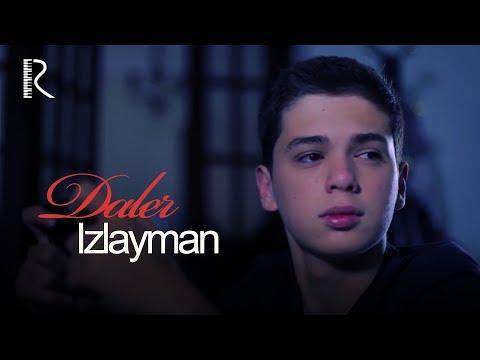 Daler - Izlayman | Далер - Излайман