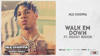 NLE Choppa - Walk Em Down Ft. Roddy Ricch