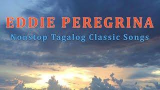 Eddie Peregrina Nonstop Tagalog Classic Love Songs - Ala-Ala Ay Ikaw