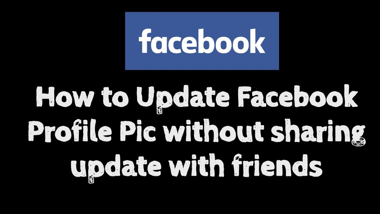 How to Change Facebook Profile Picture without Notifying ...