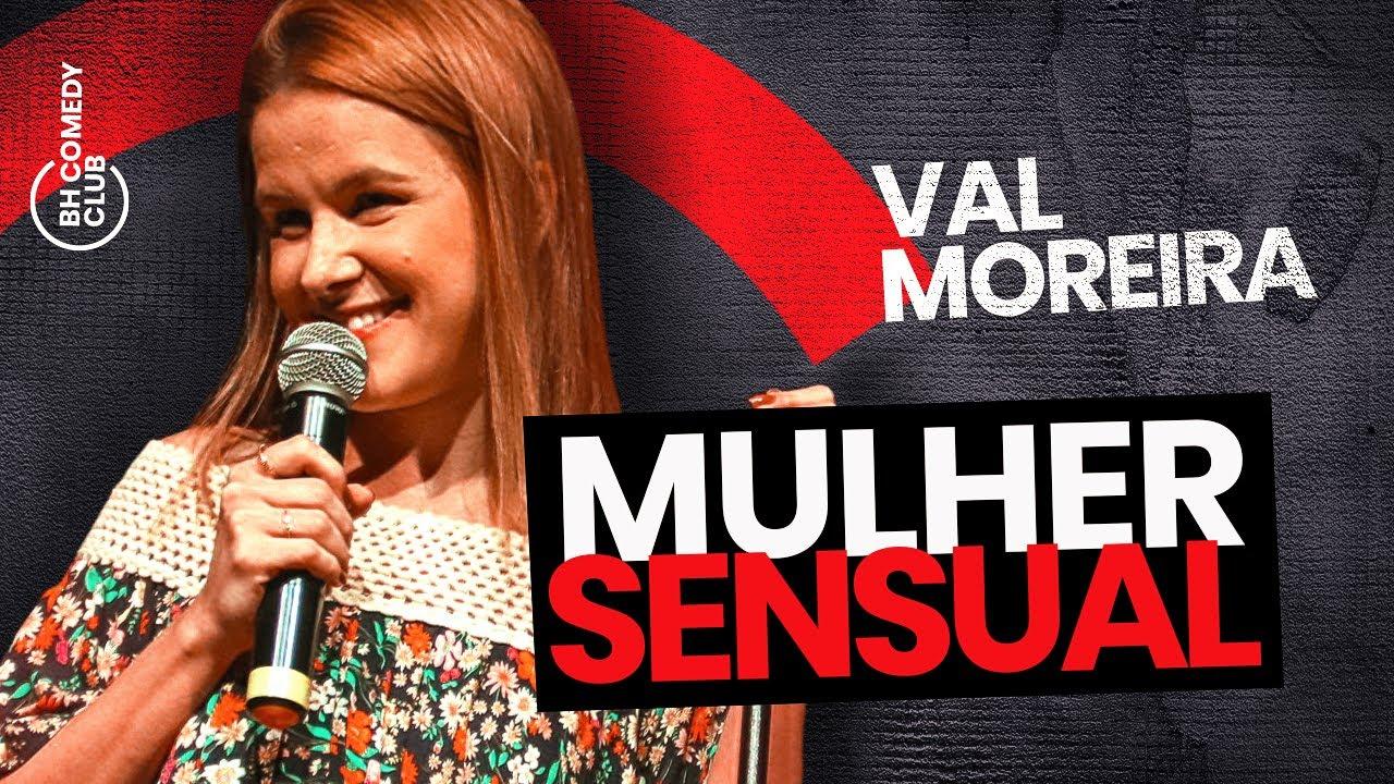 STAND UP - MULHER SENSUAL | VAL MOREIRA
