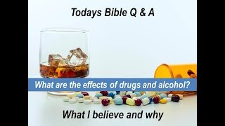 "Drug and Alcohol Abuse ""what I believe and why"""