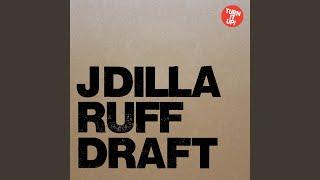 J Dilla - Nothing Like This (Instrumental) - Ruff Draft