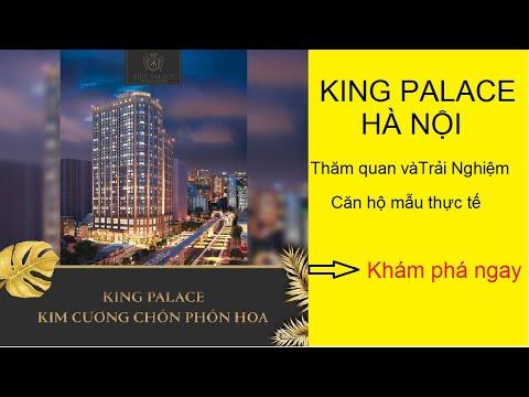 Chung Cư King Palace 108 Nguyễn Trãi Thanh Xuân – Thăm quan và trải ngiệm căn hộ mẫu thực tế