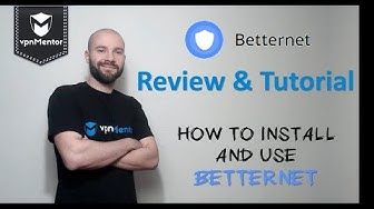 BetterNet VPN Review & Tutorial
