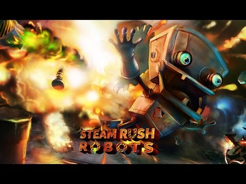 Steam Rush: Robots - Android Gameplay HD