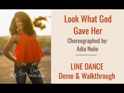 TUTORIAL Look What God Gave Her Line Dance By Adia Nuno