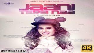 Jaani Tera naa | Sunanda Sharma | Sukh-E | Latest punjabi song 2017