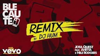 Baixar Jota Quest - Blecaute (DJ Hum Remix) [Pseudovideo] ft. Anitta, Nile Rodgers