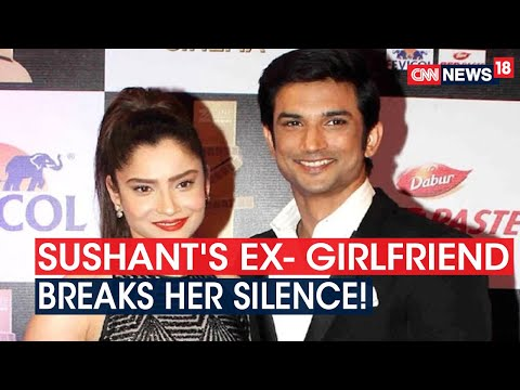 Sushant's Ex-Girlfriend Ankita Lokhande Opens Up On His Death & The Ongoing Probe | CNN News18