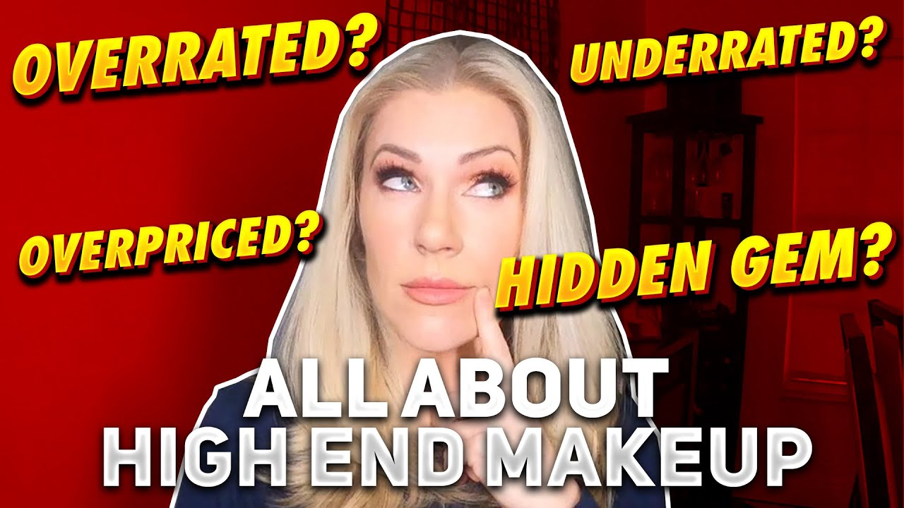 Overrated? Underrated? Overpriced? | High End/Luxury Makeup Tag