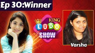 Ludo King show (Ep 30) - Winner Varsha Interview